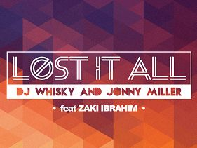 DJ Whisky and Jonny Miller have collaborated on a new house song titled 'Lost It All'