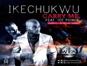 "Ikechukwu ft Ice Prince on his latest track ""Carry Me""."