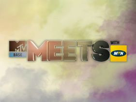 MTV Base Meets… With MTN