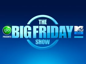 The Big Friday Show SEASON 3!